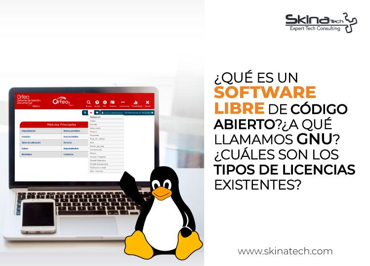 ¿Qué es un software libre de código abierto?¿a qué llamamos GNU?¿Cuáles son los tipos de licencias existentes?